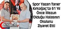 TANER, 61 YIL ÖNCE MEZUN OLDUĞU HALASININ OKULUNU ZİYARET ETTİ