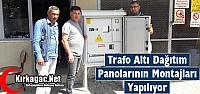 TRAFO ALTI DAĞITIM PANOLARININ MONTAJLARI YAPILIYOR
