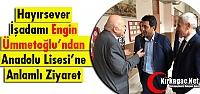 ÜMMETOĞLU'NDAN ANADOLU LİSESİ'NE...