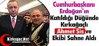UNUTULMAZ DÜĞÜNDE 'AHMET SİS ve EKİBİ'...