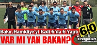 VAR MI BAKIR G.BİRLİĞİSPOR'A YAN BAKAN ? 6-0