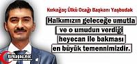 YAŞBUDAK 'HALKIMIZIN GELECEĞE UMUTLA BAKMASI EN BÜYÜK TEMENNİMİZ'