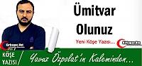 YAVUZ ÖZPOLAT 'ÜMİTVAR OLUNUZ'
