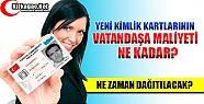 YENİ KİMLİK KARTLARINA ÖDENECEK ÜCRETLER...