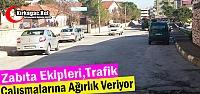 """ZABITA 'TRAFİK"""" ÇALIŞMALARINA AĞIRLIK VERİYOR"""