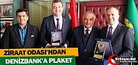 ZİRAAT ODASI'NDAN DENİZBANK'A PLAKET