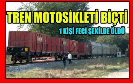 TREN MOTOSİKLETİ BİÇTİ 1 ÖLÜ