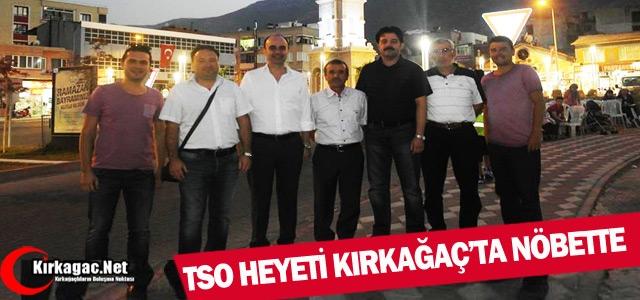 TSO KIRKAĞAÇ'TA DEMOKRASİ NÖBETİNDE