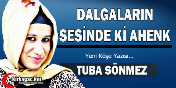 TUBA SÖNMEZ 'DALGALARIN SESİNDE Kİ AHENK'