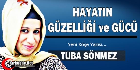 """TUBA SÖNMEZ """"HAYATIN GÜZELLİĞİ ve GÜCÜ"""""""