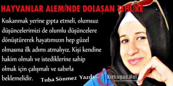 TUBA SÖNMEZ 'HAYVANLAR ALEMİNDE DOLAŞAN TEHLİKE'