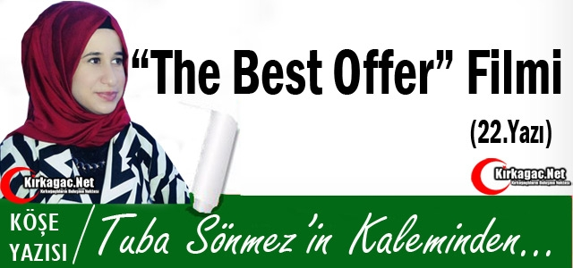 TUBA SÖNMEZ 'THE BEST OFFER' FİLMİ