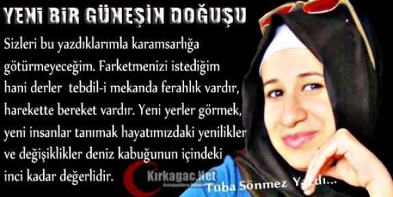 TUBA SÖNMEZ 'YENİ BİR GÜNEŞİN DOĞUŞU'