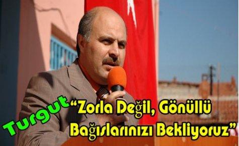 Turgut 'Gönüllü Bağışlarınızı Bekliyoruz'(VİDEO)