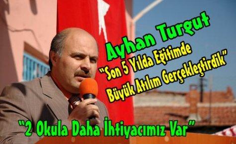 Turgut'Eğitimde Büyük Aşama Kaydettik'