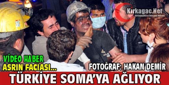 TÜRKİYE SOMA'YA AĞLIYOR
