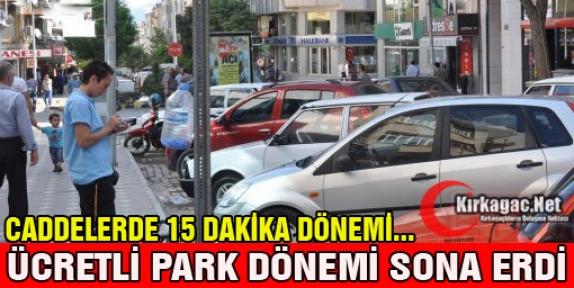 ÜCRETLİ PARK DÖNEMİ SONA ERDİ