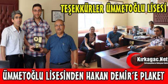 ÜMMETOĞLU LİSESİ'NDEN HAKAN DEMİR'E PLAKET