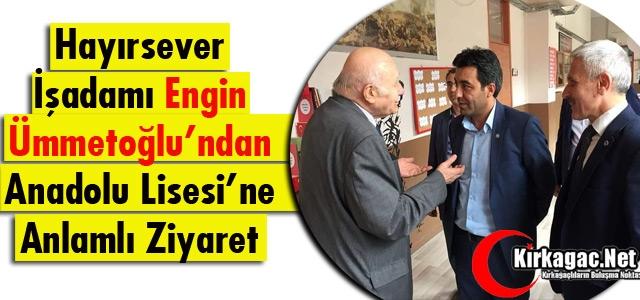 ÜMMETOĞLU'NDAN ANADOLU LİSESİ'NE ZİYARET