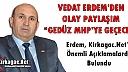 """ERDEM'DEN OLAY PAYLAŞIM; """"GEDÜZ MHP'YE GEÇECEK"""""""