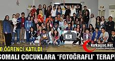SOMALI ÇOCUKLARA 'FOTOĞRAFLI' TERAPİ