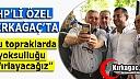 """ÖZEL """"BU TOPRAKLARDAN YOKSULLUĞU SİLECEĞİZ"""""""