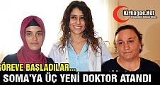 SOMA'YA 3 YENİ DOKTOR ATANDI