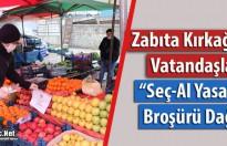 """ZABITA """"SEÇ-AL YASAKTIR"""" BROŞÜRÜ DAĞITTI"""