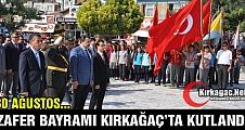 30 AĞUSTOS ZAFER BAYRAMI KIRKAĞAÇ'TA KUTLANDI