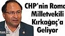 CHP'NİN ROMAN MİLLETVEKİLİ KIRKAĞAÇ'A GELİYOR
