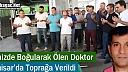 DENİZDE BOĞULAN DOKTOR AKHİSAR'DA TOPRAĞA VERİLDİ