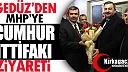 """GEDÜZ'DEN MHP'YE """"İTTİFAK"""" ZİYARETİ"""