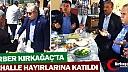 BERBER KIRKAĞAÇ'TA MAHALLE HAYIRLARINA KATILDI