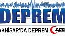 AKHİSAR'DA DEPREM…