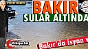 BAKIR MAHALLESİ SULAR ALTINDA(VİDEO)
