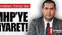 KAYMAKAM YILMAZ'DAN MHP'YE ZİYARET
