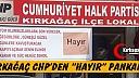 """KIRKAĞAÇ CHP'DEN """"HAYIR"""" PANKARTI"""