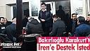BAKIRLIOĞLU KARAKURT'TA İREN'E DESTEK İSTEDİ