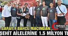 ŞEHİT AİLELERİNE 1,5 MİLYON LİRA