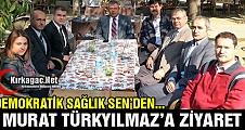 DEMOKRATİK SAĞLIK SEN'DEN TÜRKYILMAZ'A ZİYARET