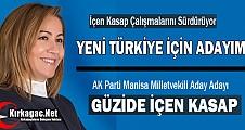 """AK PARTİ'Lİ GÜZİDE İÇEN KASAP """"YENİ TÜRKİYE İÇİN ADAYIM"""""""