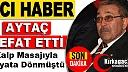 ACI HABER..MEHMET AYTAÇ VEFAT ETTİ