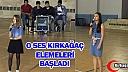 O SES KIRKAĞAÇ ELEMELERİ BAŞLADI