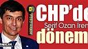 CHP'DE İREN DÖNEMİ RESMEN BAŞLADI(VİDEO)