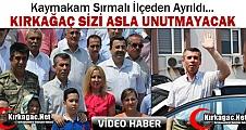 KAYMAKAM ALİ SIRMALI İLÇEDEN AYRILDI(VİDEO)