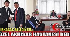 """KIRKAĞAÇ BELEDİYESİ """"ÖZEL AKHİSAR HASTANESİ"""" DEDİ"""