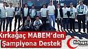 KIRKAĞAÇ MABEM'DEN ŞAMPİYONA DESTEK