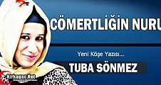 """TUBA SÖNMEZ """"CÖMERTLİĞİN NURU"""""""
