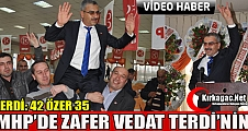 MHP'DE ZAFER VEDAT TERDİ'NİN(VİDEO)