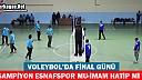 VOLEYBOL'DA FİNAL GÜNÜ